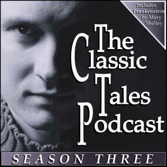 Classic Tales Podcast, Season Three, Various Authors