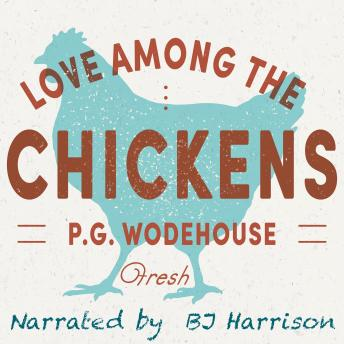 Love Among the Chickens: Fresh
