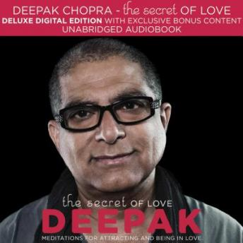 Secret of Love: Meditations for Attracting and Being in Love, Deepak Chopra MD