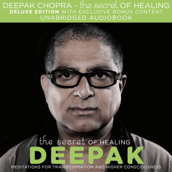 Secret of Healing, Deepak Chopra MD