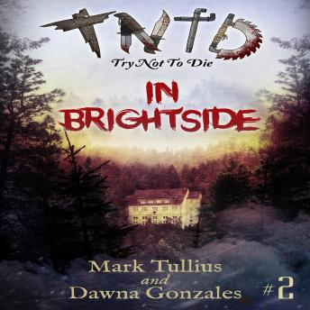 Download Try Not to Die: In Brightside by Mark Tullius