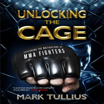 Unlocking the Cage: Exploring the Motivations of MMA Fighters