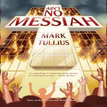 Ain't No Messiah: A Novel