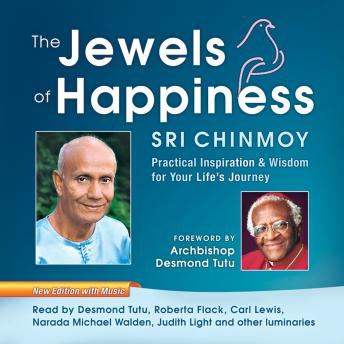 Jewels of Happiness: Practical Inspiration and Wisdom for Your Life's Journey, Sri Chimnoy