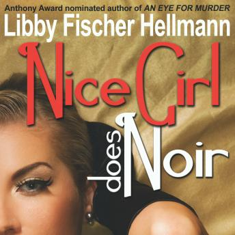 Nice Girl Does Noir: A Collection of Short Stories