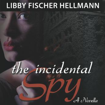 The Incidental Spy: A Novella