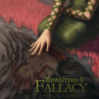 Rewritten 1: Fallacy (Volume 1 of the Written Arc Series), Morgan Bauman