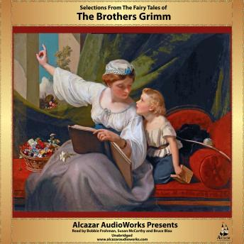 Selections From Grimm's Fairy Tales, The Brothers Grimm