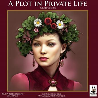 Plot in Private Life, Wilkie Collins