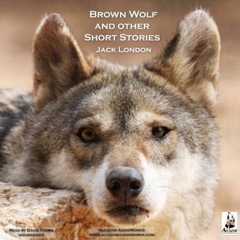 Brown Wolf and Other Stories, Jack London
