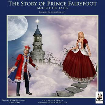 Story of Prince Fairyfoot and Other Tales, Frances Hodgson Burnett