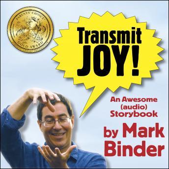 Transmit Joy!: An awesome (audio) storybook