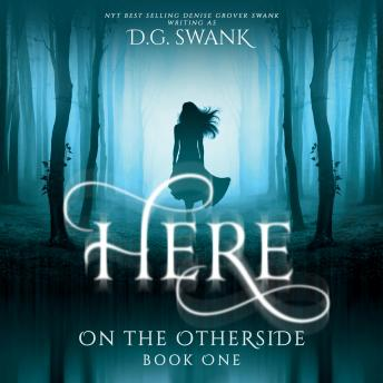Here: On the Otherside Book One, D.G. Swank, Denise Grover Swank