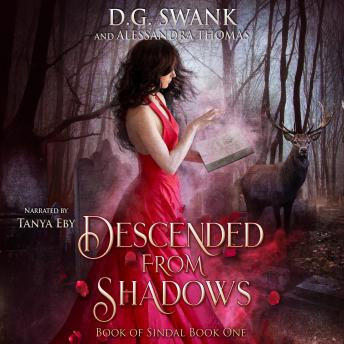 Descended from Shadows: Book of Sindal Book One, Alessandra Thomas, D.G. Swank