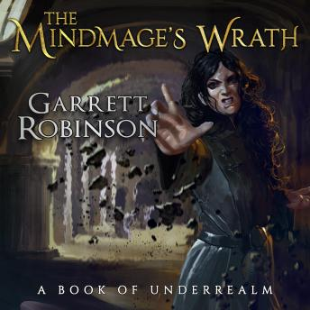 The Mindmage's Wrath: A Book of Underrealm