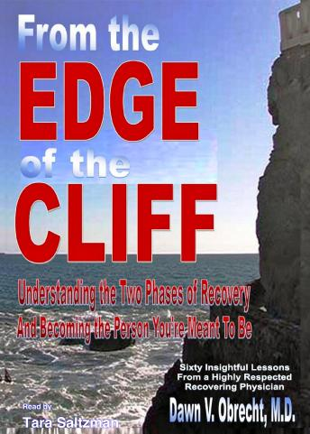 From the Edge of the Cliff: Understanding the Two Stages of Recovery and Becoming the Person You're Meant to Be, Dawn V. Obrecht, M.D.