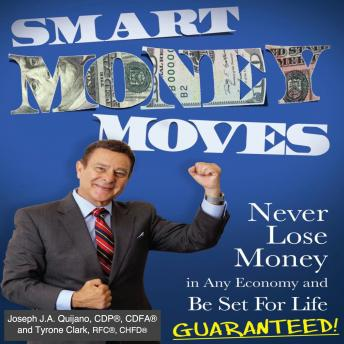 Smart Money Moves, Tyrone Clark, RFC, CHFD, Joseph J.A. Quijano, CFP, CDFA