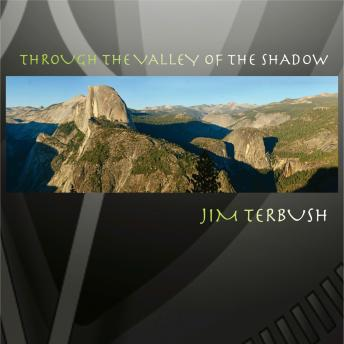 Through the Valley of the Shadow, Jim Terbush