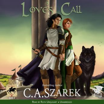 Love's Call (King's Riders Book Two), C.A. Szarek