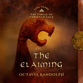The Claiming, The: Book Three of The Circle of Ceridwen Saga