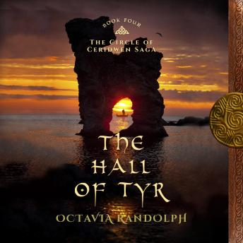 The Hall of Tyr, The: Book Four of The Circle of Ceridwen Saga