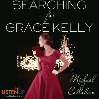 Searching for Grace Kelly, Michael Callahan