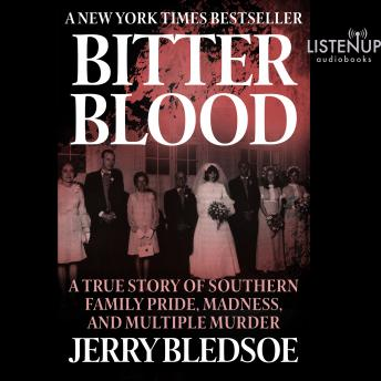 Download Bitter Blood: A True Story of Southern Family Pride, Madness, and Multiple Murder by Jerry Bledsoe