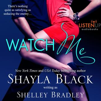 Watch Me, Shayla Black