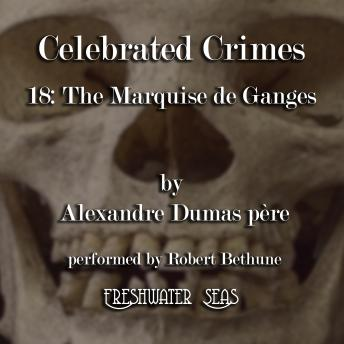 Celebrated Crimes, Book 18: La Marquise de Ganges, Alexandre Dumas père