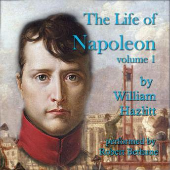 Life of Napoleon: Volume 1, William Hazlitt