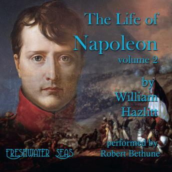 The Life of Napoleon: Volume 2