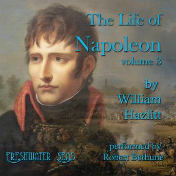 The  Life of Napoleon: Volume 3
