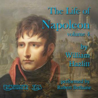 The Life of Napoleon: Volume 4
