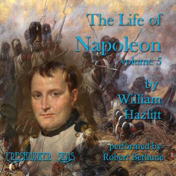 The Life of Napoleon: Volume 5