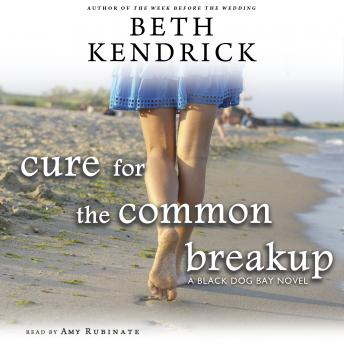 Cure for the Common Breakup: A Black Dog Bay Novel #1