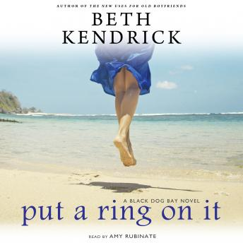 Put a Ring on It: A Black Dog Bay Novel #3