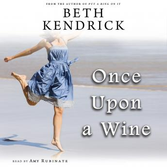 Once Upon a Wine: A Black Dog Bay Novel #4, Beth Kendrick
