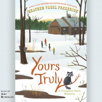 Yours Truly: A Pumpkin Falls Mystery, Heather Vogel Frederick