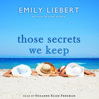 Download Those Secrets We Keep by Emily Liebert