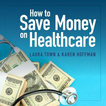 How to Save Money on Healthcare, Laura Town