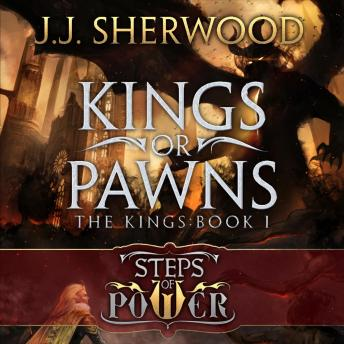 Kings or Pawns: Steps of Power: The Kings, Book 1