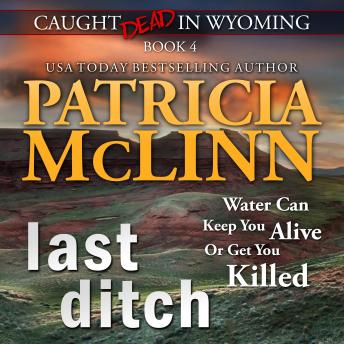 Last Ditch (Caught Dead in Wyoming, Book 4), Patricia Mclinn