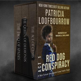 Red Dog Conspiracy Act 1: A Noir Future Steampunk Crime Family Saga