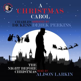 A Christmas Carol and The Night Before Christmas: With Commentary from Alison Larkin