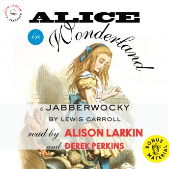 Alice in Wonderland & Jabberwocky by Lewis Carroll: With an Excerpt from The Life and Letters of Lewis Carroll