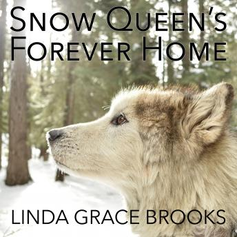 Snow Queens Forever Home, Linda Grace Brooks