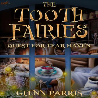 Tooth Fairies:Quest for Tear Haven, Glenn Parris
