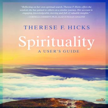 Spirituality: A User's Guide, Therese F. Hicks