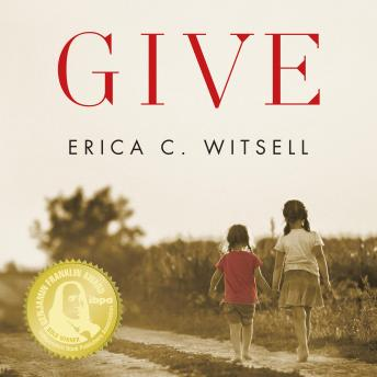 Give: A Novel, Audio book by Erica C. Witsell