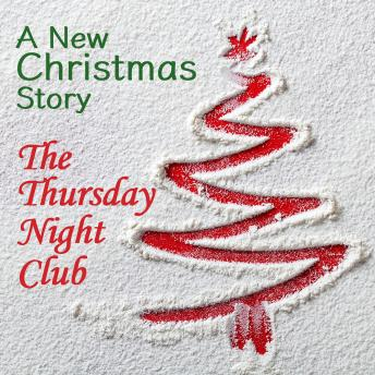 The Thursday Night Club: A New Christmas Story